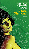 Nikolai Vogel: Spam Diamond